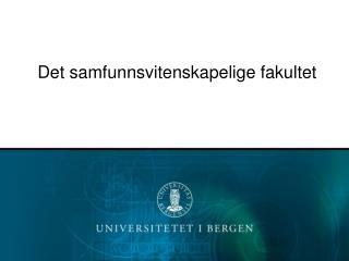 Det samfunnsvitenskapelige fakultet