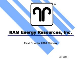 RAM Energy Resources, Inc.