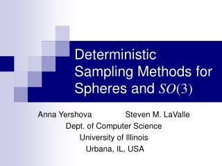 Deterministic Sampling Methods for Spheres and  SO (3)