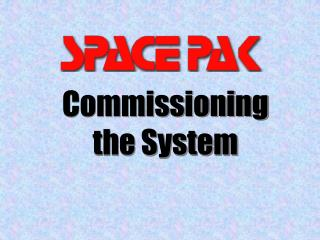 Commissioning the System