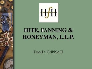 HITE, FANNING & HONEYMAN, L.L.P.