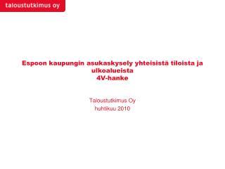Espoon kaupungin asukaskysely yhteisistä tiloista ja ulkoalueista 4V-hanke