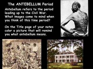 The ANTEBELLUM Period