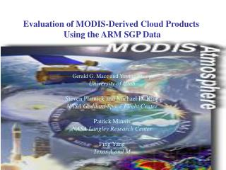 Evaluation of MODIS-Derived Cloud Products  Using the ARM SGP Data