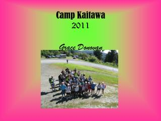 Camp Kaitawa 2011 Grace Donovan