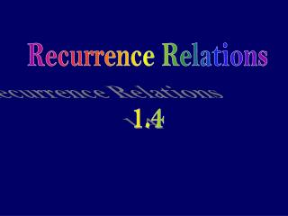 Recurrence Relations 1.4