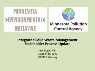 Integrated Solid Waste Management Stakeholder Process Update Jack Hogin, MEI October 28, 2009