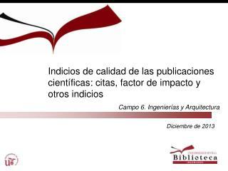 Indicios de calidad de las publicaciones científicas: citas, factor de impacto y otros indicios