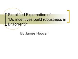"""Simplified Explanation of  """"Do incentives build robustness in BitTorrent?"""""""