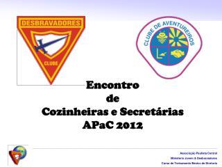Encontro  de  Cozinheiras e Secretárias  APaC 2012