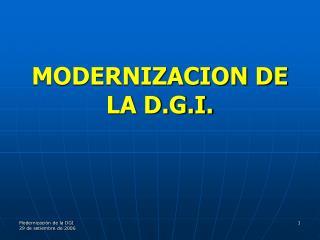 MODERNIZACION DE LA D.G.I.