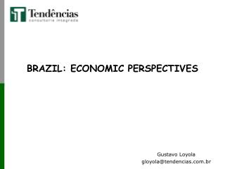 BRAZIL: ECONOMIC PERSPECTIVES
