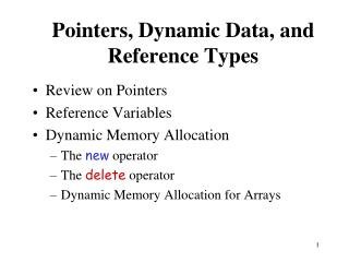 Pointers, Dynamic Data, and Reference Types