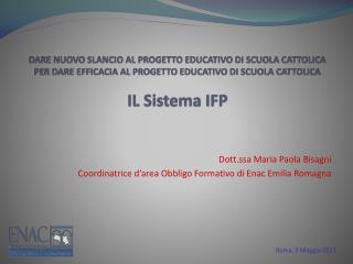 Dott.ssa Maria Paola Bisagni  Coordinatrice d'area Obbligo Formativo di Enac Emilia Romagna
