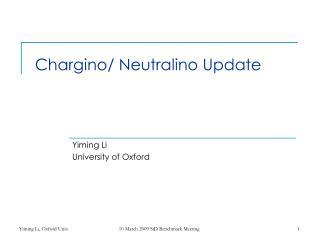 Chargino/ Neutralino Update
