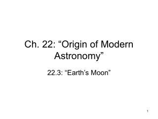 "Ch. 22: ""Origin of Modern Astronomy"""