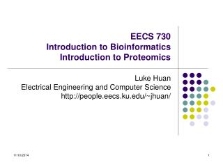 EECS 730 Introduction to Bioinformatics Introduction to Proteomics