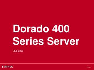 Dorado 400 Series Server
