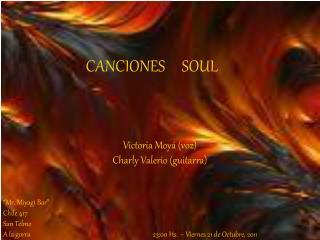 Victoria Moy� (voz) Charly Valerio (guitarra) �Mr. Miyagi Bar� Chile 417  San Telmo
