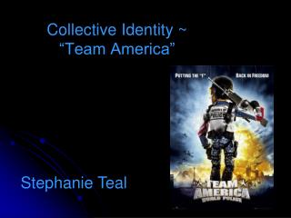 "Collective Identity ~  ""Team America"""