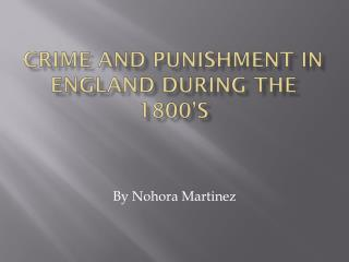 Crime And Punishment  in England during the 1800�s