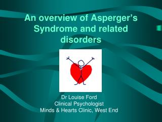 An overview of Asperger's Syndrome and related disorders