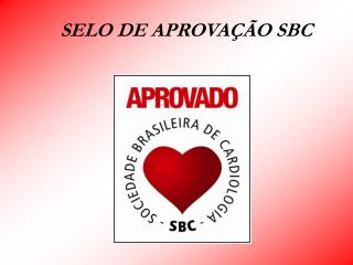 SELO DE APROVAÇÃO SBC
