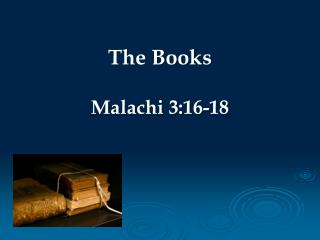 The Books Malachi 3:16-18