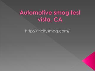 smog test station vista, CA