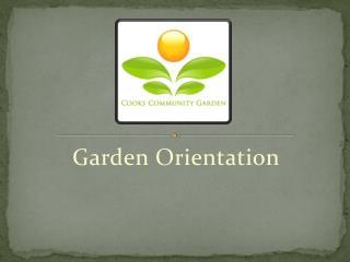 Garden Orientation