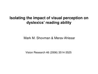 Isolating the impact of visual perception on dyslexics' reading ability
