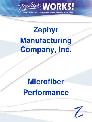 Zephyr Manufacturing Company, Inc.   Microfiber Performance