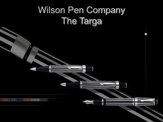 Wilson Pen Company The Targa