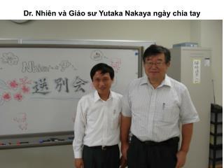 Dr. Nhiên và Giáo sư Yutaka Nakaya ngày chia tay