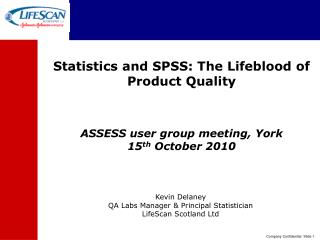 Statistics and SPSS: The Lifeblood of Product Quality