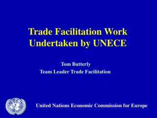 Trade Facilitation Work  Undertaken by UNECE