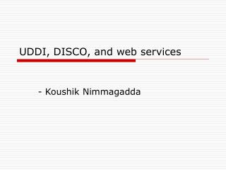 UDDI, DISCO, and web services