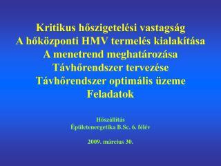 Hőszállítás Épületenergetika B.Sc. 6. félév  2009. március 30.