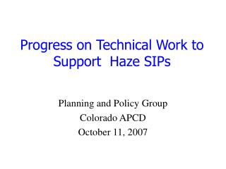 Progress on Technical Work to Support  Haze SIPs