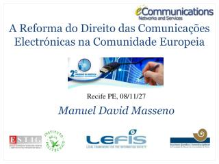 A Reforma do Direito das Comunicações Electrónicas na Comunidade Europeia