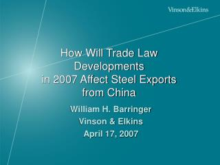 How Will Trade Law Developments in 2007 Affect Steel Exports from China