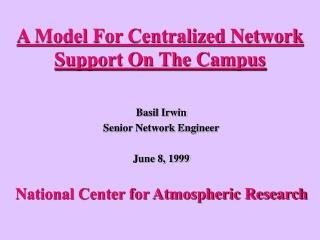 A Model For Centralized Network Support On The Campus