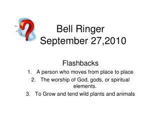 Bell Ringer    September 27,2010