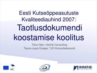 Eesti Kutseõppeasutuste Kvaliteediauhind  2007 : Taotlusdokumendi koostamise koolitus