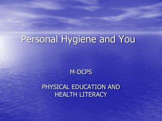 Personal Hygiene and You