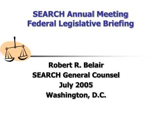 SEARCH Annual Meeting Federal Legislative Briefing