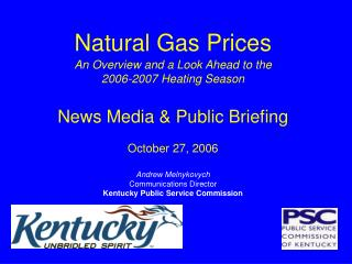 Natural Gas Prices An Overview and a Look Ahead to the 2006-2007 Heating Season