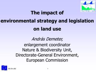 The impact of environmental strategy and legislation  on land use Andr ás Demeter,