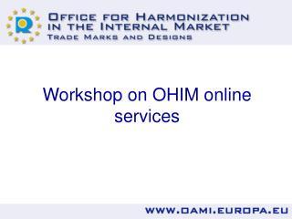 Workshop on OHIM online services