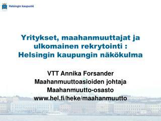 Yritykset, maahanmuuttajat ja ulkomainen rekrytointi :  Helsingin kaupungin näkökulma